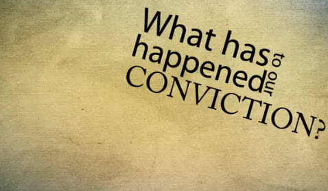 What has happened to our conviction?