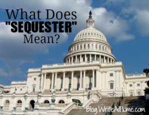 "What does ""sequester"" mean?"