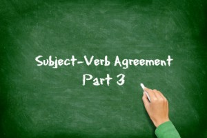 Subject Verb Agreement Part 3
