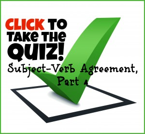 Quiz: Subject-Verb Agreement, part 4