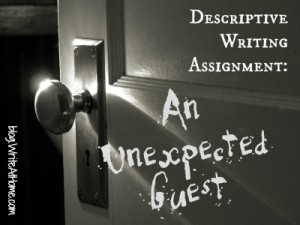 descriptive writing prompt an unexpected guest
