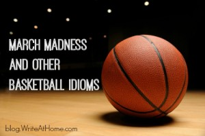 March Madness and other Basketball Idioms