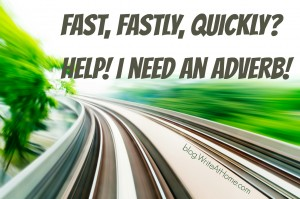 Fast, Fastly, Quickly: Help! I Need an Adverb